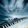Brian-Kelly - Tomorrows-Daydream - solo piano album