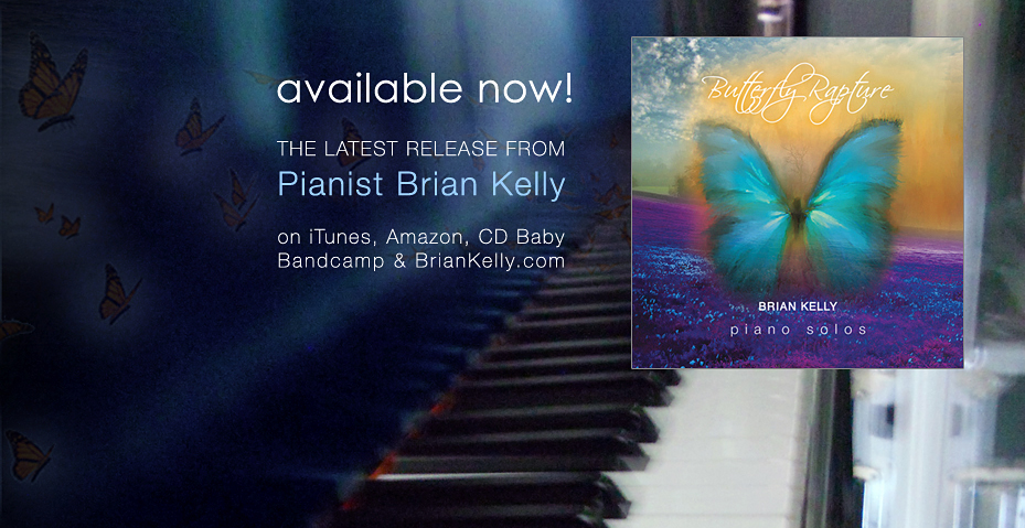 New Album! Butterfly Rapture solo piano by Brian Kelly