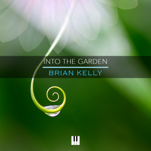 Brian Kelly – Into the Garden – solo piano