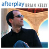 Afterplay - contemporary jazz album - Brian Kelly music
